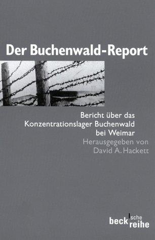 Der Buchenwald-Report. Bericht über das Konzentrationslager Buchenwald bei Weimar.