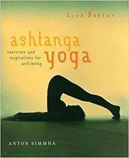 Ashtanga Yoga: Exercises and Inspirations for Well-Being ...