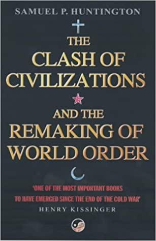 The Remaking Order Clash P Books Amazon Of Huntington World And Civilizations Samuel 9780743231497 co uk
