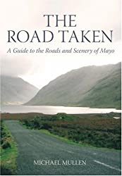 The Road Taken: A Guide to the Roads and Scenery of Mayo