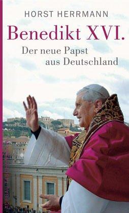 Download Benedikt Xvi. Der Neue Papst Aus Deutschland (German Edition) pdf epub