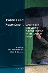 Politics and Resentment: Antisemitism and Counter-Cosmopolitanism in the European Union (Jewish Identities in a Changing World)