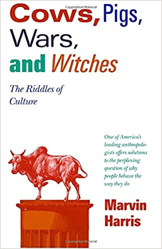 Cows Pigs Wars And Witches: The Riddles Of Culture por Marvin Harris epub