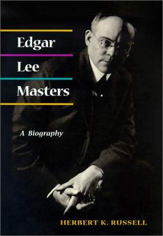 Edgar Lee Masters: A Biography