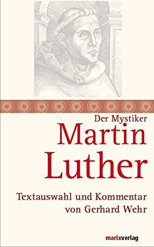 Martin Luther: Textauswahl und Kommentar (Die Mystiker)