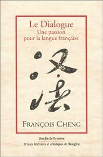 Le dialogue : une passion pour la langue française, Cheng, François