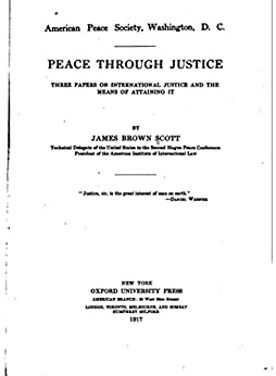 essays on justice peace Essay on religion and peace: the role of christianity for world peace by rev r arulappa, archbishop of madras.