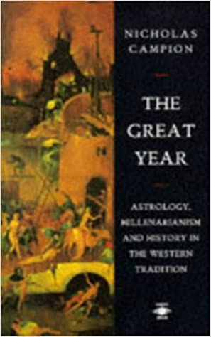 The Great Year: Astrology, Millenarianism, and History in the