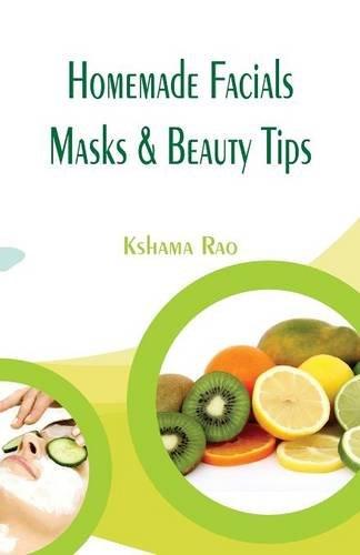 Read Online Homemade Facials, Masks & Beauty Tips ebook