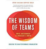 [ The Wisdom of Teams: Creating the High-Performance Organization [ THE WISDOM OF TEAMS: CREATING THE HIGH-PERFORMANCE ORGANIZATION ] By Katzenbach, Jon R ( Author )Feb-18-2003 Paperback
