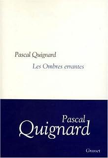 Les ombres errantes : dernier royaume, Quignard, Pascal