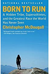 Christopher McDougall: Born to Run : A Hidden Tribe, Superathletes, and the Greatest Race the World Has Never Seen (Paperback); 2011 Edition Paperback