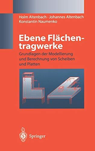 Ebene Flächentragwerke: Grundlagen der Modellierung und Berechnung von Scheiben und Platten (German Edition)