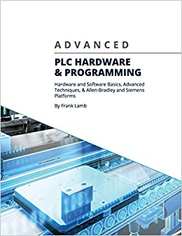 Advanced PLC Hardware & Programming: Hardware and Software Basics