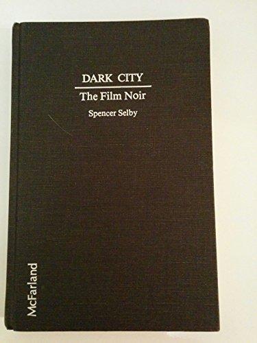 Dark City: The Film Noir by Brand: Mcfarland n Co Inc Pub