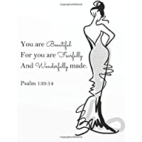 """You are beautiful for you are fearfully and wonderfully made.: Inspiring bible/Guided Journal To Prayer/Give Praise and Thanks to God 8x10"""" inches"""