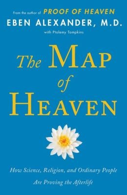 How Science, Religion, and Ordinary People Are Proving the Afterlife The Map of Heaven (Paperback) - Common