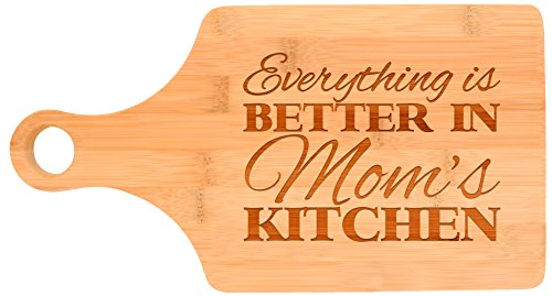 1. Everything Is Better in Mom's Kitchen Décor Gift Paddle Shaped Bamboo Cutting Board