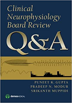 Clinical Neurophysiology Board Review Q&a por Puneet K. Gupta epub