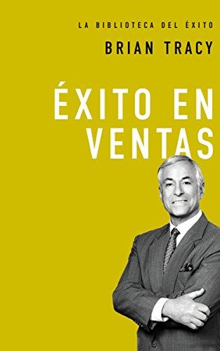 xito en ventas (La biblioteca del xito) (Spanish Edition)