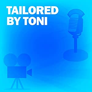 Tailored by Toni (Dramatized) Radio/TV Program