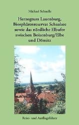 Herzogtum Lauenburg, Biosphärenreservat Schaalsee sowie das nördliche Elbufer zwischen Boizenburg/Elbe und Dömitz: Reise- und Ausflugsführer