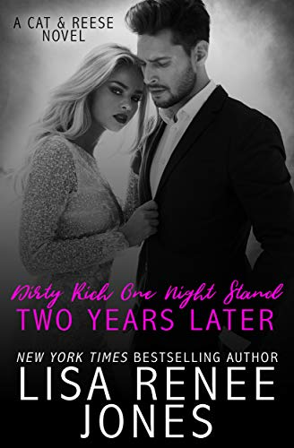 Dirty Rich One Night Stand: Two Years Later (Cat & Reese Book 2)