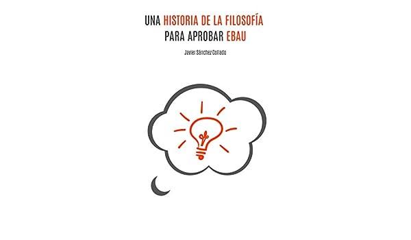 Una Historia de la Filosofía para aprobar EBAU eBook: Sánchez ...
