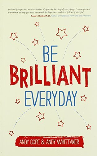 Be Brilliant Every Day by Cope, Andy, Whittaker, Andy (2014) Paperback