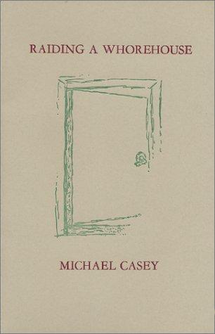 Raiding A Whorehouse, Casey, Michael