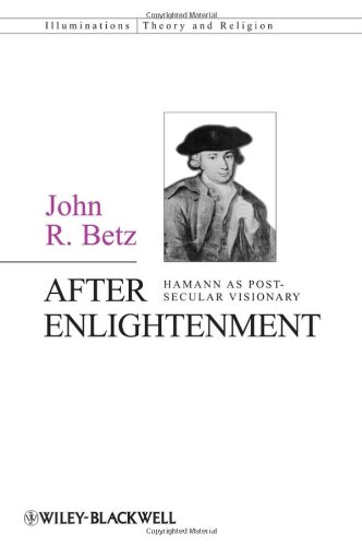 After Enlightenment: The Post-Secular Vision of J. G. Hamann