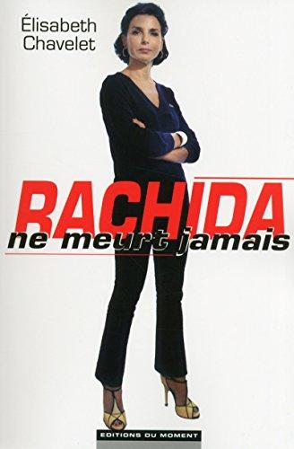 Rachida ne meurt jamais Elisabeth Chavelet