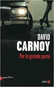 Par la grande porte: Santiago Artozqui David Carnoy: 9782258106932