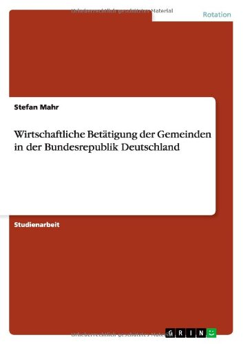 Read Online Wirtschaftliche Betätigung der Gemeinden in der Bundesrepublik Deutschland (German Edition) pdf epub