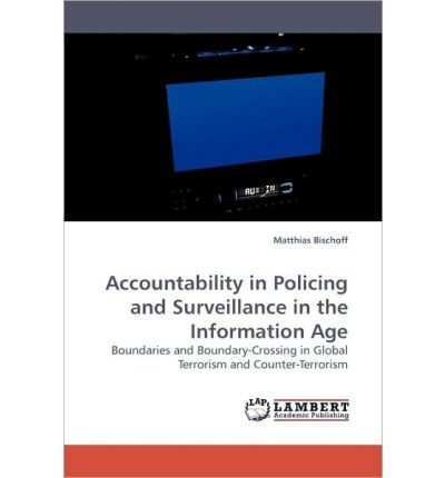 Read Online Accountability in Policing and Surveillance in the Information Age (Paperback) - Common pdf