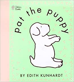 Pat The Puppy (Pat The Bunny) (Touch-and-Feel) Download.zip