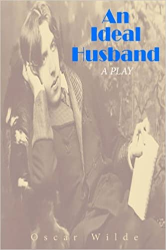 a comparison of the plays the importance of being ernest and an ideal husband Queer representations of gender, sexuality, marriage and importance of being earnest, an ideal husband all the plays the importance of being earnest2.