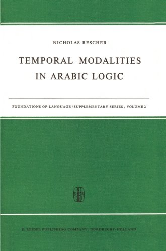Temporal Modalities in Arabic Logic (Foundations of Language Supplementary Series)