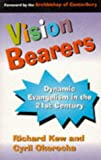 img - for Vison Bearers: Dynamic Evangelism in the 21st Century book / textbook / text book