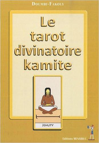 Amazon.fr - Le Tarot divinatoire kamite - Doumbi-Fakoly - Livres b64ed3152812