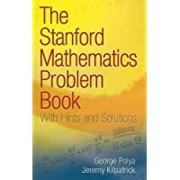 The Stanford Mathematics Problem Book: With Hints and