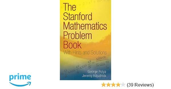 The stanford mathematics problem book with hints and solutions the stanford mathematics problem book with hints and solutions dover books on mathematics g polya j kilpatrick 0800759469246 amazon books fandeluxe Gallery