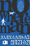 Front cover for the book Nowhere Man by Aleksandar Hemon