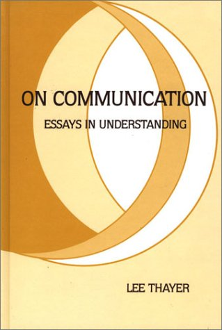 On Communication: Essays in Understanding (Communication: The Human Context)