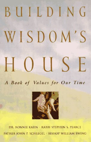Building Wisdom's House: A Book Of Values For Our Time