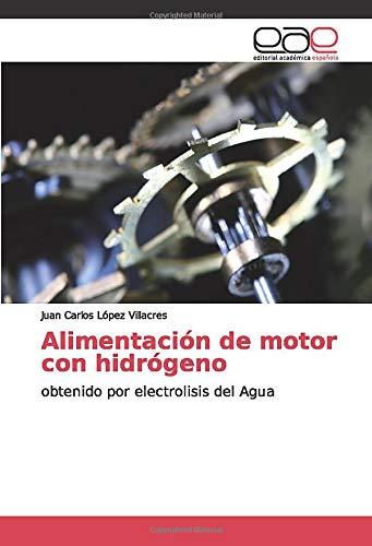 Alimentación de motor con hidrógeno: obtenido por electrolisis del Agua por López Villacres, Juan Carlos