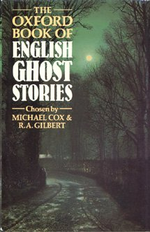 The Oxford Book of English Ghost Stories (Book) edited by Michael Cox, R.A. Gilbert