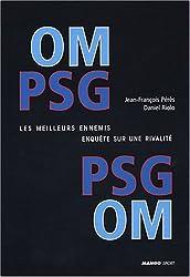 PSG-OM : Les meilleurs ennemis