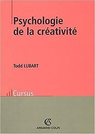 Psychologie de la créativité par Todd Lubart