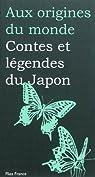 Aux origines du monde : Contes et légendes du Japon par Coyaud